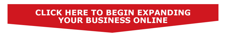 Click Here to Begin Expanding Your Business Online