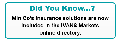 Did You Know...? MiniCo's insurance solutions are now included in the IVANS Markets online directory.
