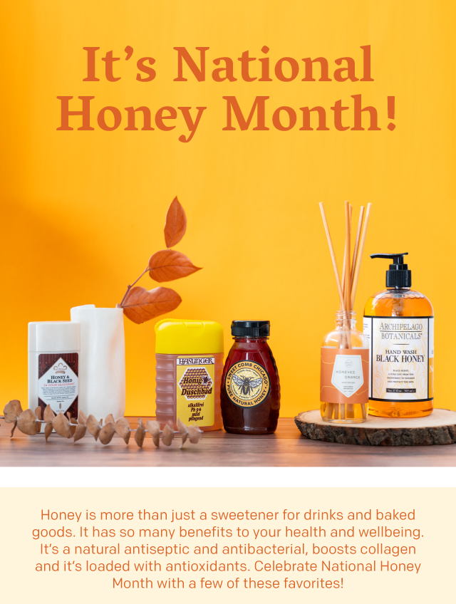 It's National Honey Month - Shop Honey Products